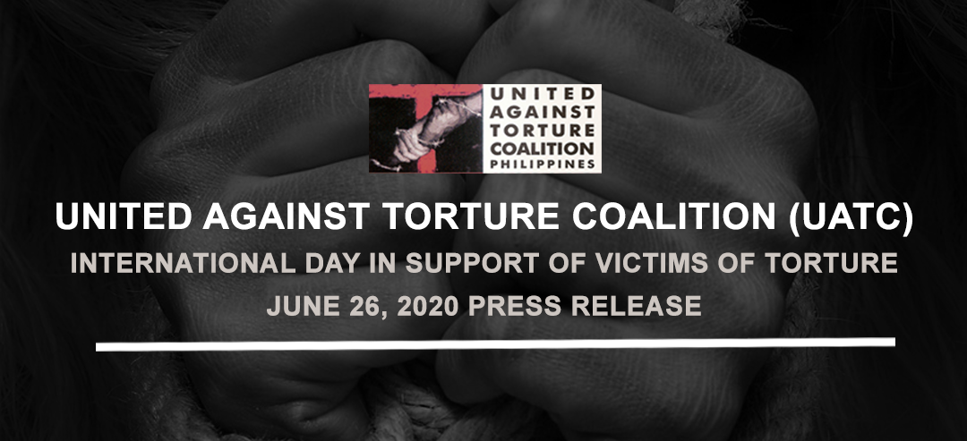 """Torture free Philippines should be the """"new normal"""", UATC Press release on the International Day in Support of Victims of Torture 2020"""